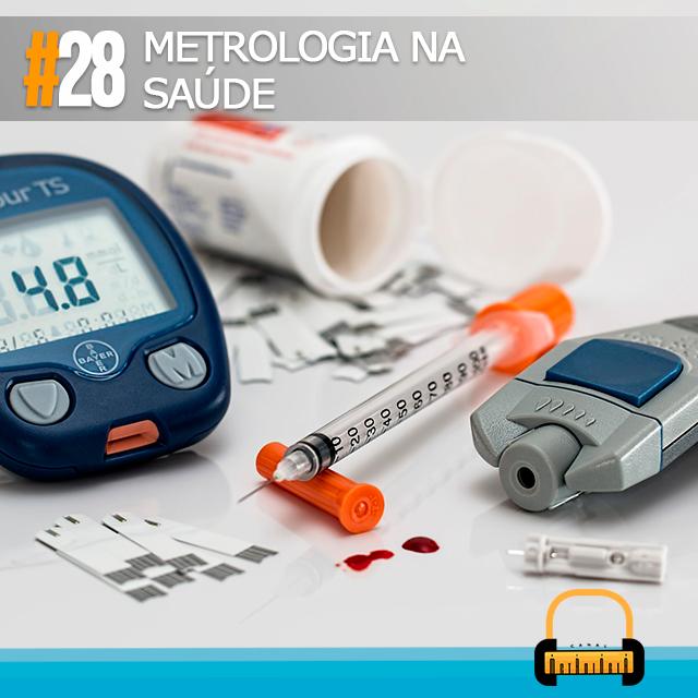 PODCAST #28   Metrologia na Saúde
